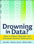 Drowning In Data? How To Collect, Organize, And Document Student Performance