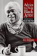 Advice to a Young Black Actor (And Others) Conversations With Douglas Turner Ward