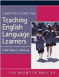 How-To Guide For Teaching English Language Learners In the Primary Classroom