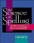 Science Of Spelling The Explicit Specifics That Make Great Readers and Writers (and Spellers!)