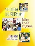 Spotlight On Comprehension Building a Literacy of Thoughtfulness