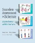 Seamless Assessment in Science A Guide for Elementary And Middle School Teachers