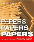 Papers, Papers, Papers An English Teacher's Survival Guide