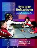 Building Elementary Classrooms That Develop Children's Algebraic Thinking