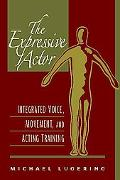 Expressive Actor Integrated Voice, Movement, and Acting Training