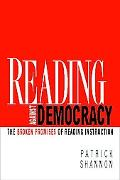 Reading Against Democracy The Broken Promises of Reading Instruction