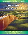 Reading Aloud Across the Curriculum How to Build Bridges in Language Arts, Math, Science, An...