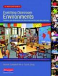 The Next-Step Guide to Enriching Classroom Environments: Rubrics and Resources for Self-Eval...
