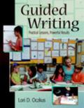 Guided Writing Practical Lessons, Powerful Results