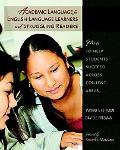 Academic Language for English Language Learners and Struggling Readers: How to Help Students...