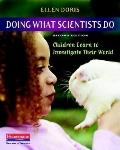 Doing What Scientists Do, Second Edition: Children Learn to Investigate Their World