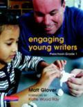 Engaging Young Writers, Preschool-Grade 1