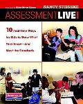 Assessment Live!: 10 Real-Time Ways for Kids to Show What They Know--and Meet the Standards