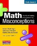 Math Misconceptions : PreK-Grade 5: From Misunderstanding to Deep Understanding