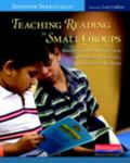 Teaching Reading in Small Groups: Differentiated Instruction for Building Strategic, Indepen...