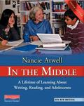 In the Middle, Third Edition : A Lifetime of Learning about Writing, Reading, and Adolescents