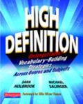 High Definition : Unforgettable Vocabulary-Building Strategies Across Genres and Subjects