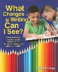 What Changes in Writing Can I See?: One in a series of books for parents, caregivers, and te...
