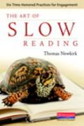 Art of Slow Reading : Six Time-Honored Practices for Engagement