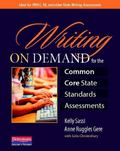 Writing on Demand for the Common Core State Standards Assessments