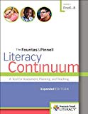The Fountas & Pinnell Literacy Continuum, Expanded Edition: A Tool for Assessment, Planning,...