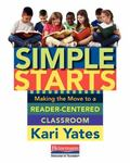Simple Starts : Making the Move to a Reader-Centered Classroom