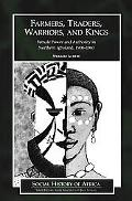 Farmers, Traders, Warriors, And Kings Female Power And Authority In Northern Igboland, 1900-...