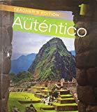 Autentico 1 - Texas Teacher's Edition