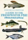 Guide to the Freshwater Fish of Britain, Ireland and Europe