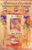 Mother and Baby (Miranda Castro's Homeopathic Guides)