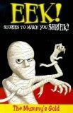 Eek! Stories to Make You Shriek: Mummy's Gold Vol 5 (Eek Stories to Make You Shriek)