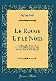 Le Rouge Et le Noir: Texte Établi Et Annoté Avec une Introd, Historique par Jules Marsan; Pr...