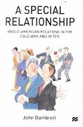 Special Relationship Anglo-American Relations in the Cold War and After