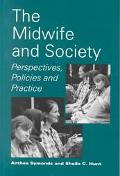 Midwife and Society Perspectives, Policies and Practice
