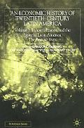 Economic History of Twentieth-Century Latin America Industrialization and the State in Latin...