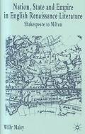Nation, State and Empire in English Renaissance Literature Shakespeare to Milton