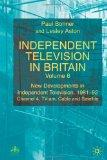 Independent Television in Britain  - Volume 6 - New Developments in Independent Television, ...