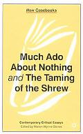 Much Ado About Nothing and the Taming of the Shrew