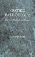 Gothic Pathologies The Text, the Body and the Law