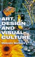 Art, Design and Visual Culture : An Introduction
