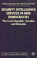 Security Intelligence Services in New Democracies The Czech Republic, Slovakia and Romania