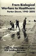From Biological Warfare to Healthcare Porton Down 1940-2000