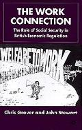 Work Connection The Role of Social Security in British Economic Regulation