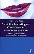 Semiotics, Marketing and Communication Beneath the Signs, the Strategies