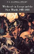 Witchcraft in Europe and the New World, 1400-1800 - P. G. Maxwell-Stuart - Hardcover