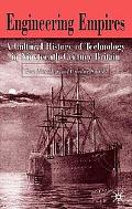 Engineering Empire A Cultural History of Technology in Nineteenth-Century Britain