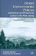 Global Environmental Policies Institutions and Procedures