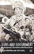 Guns and Government The Management of the Northern Ireland Peace Process