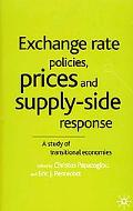 Exchange Rate Policies, Prices and Supply-Side Response A Study of Transitional Economies