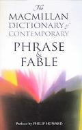 Macmillan Dictionary Of Contemporary Phrase & Fable